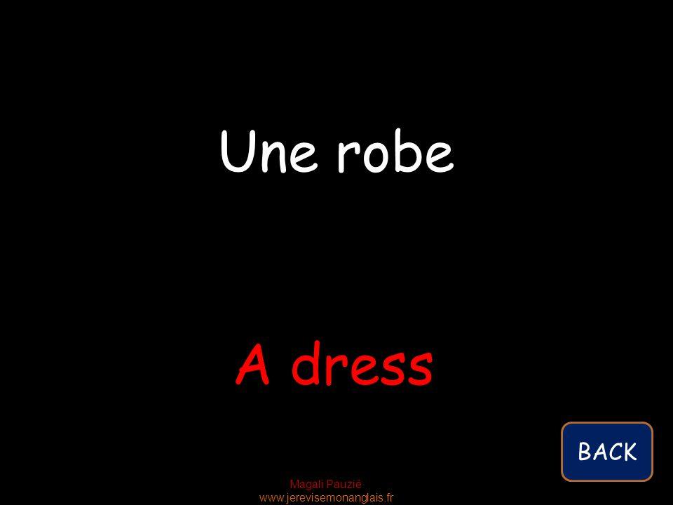 Magali Pauzié www.jerevisemonanglais.fr A dress Une robe BACK