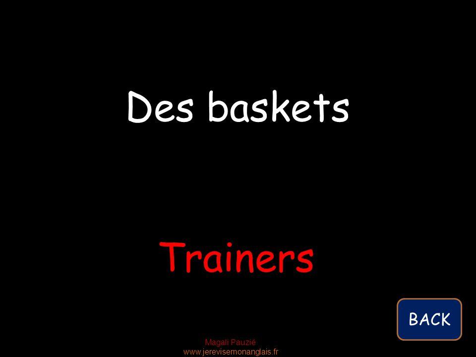 Magali Pauzié www.jerevisemonanglais.fr Trainers Des baskets BACK