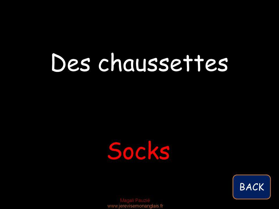 Magali Pauzié www.jerevisemonanglais.fr Socks Des chaussettes BACK