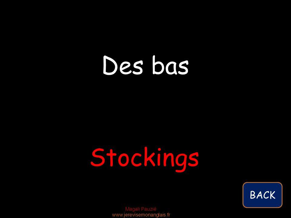 Magali Pauzié www.jerevisemonanglais.fr Stockings Des bas BACK