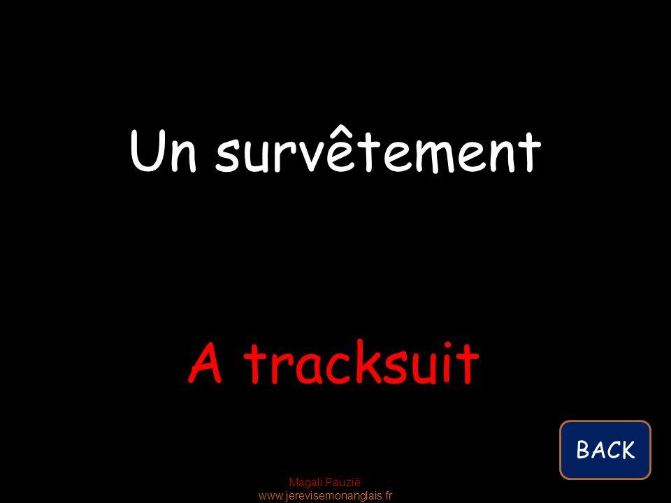 Magali Pauzié www.jerevisemonanglais.fr A tracksuit Un survêtement BACK
