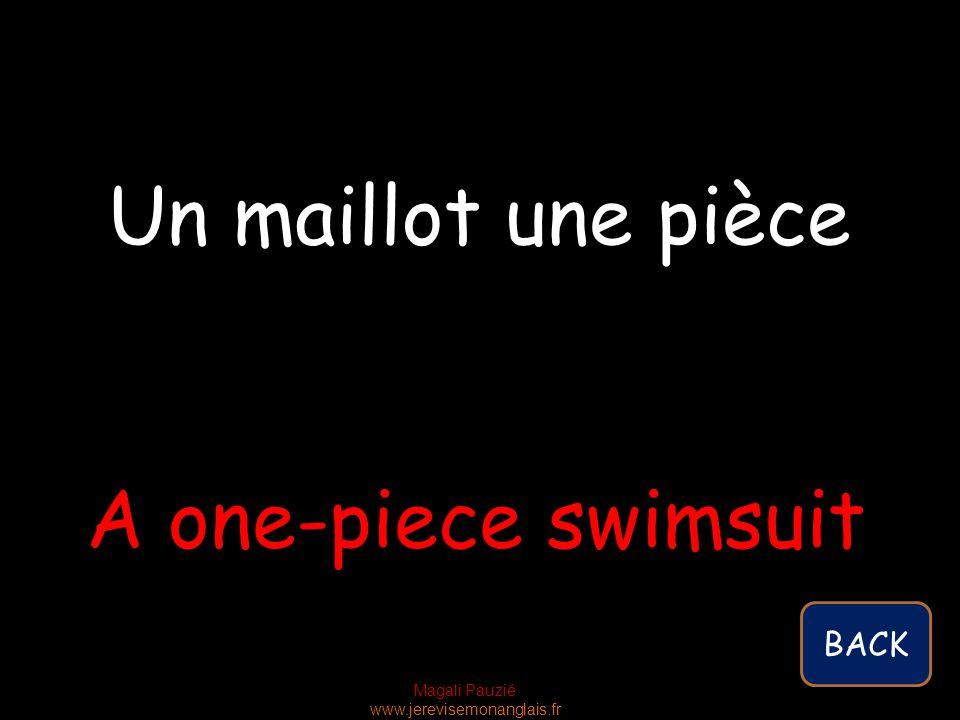 Magali Pauzié www.jerevisemonanglais.fr A one-piece swimsuit Un maillot une pièce BACK