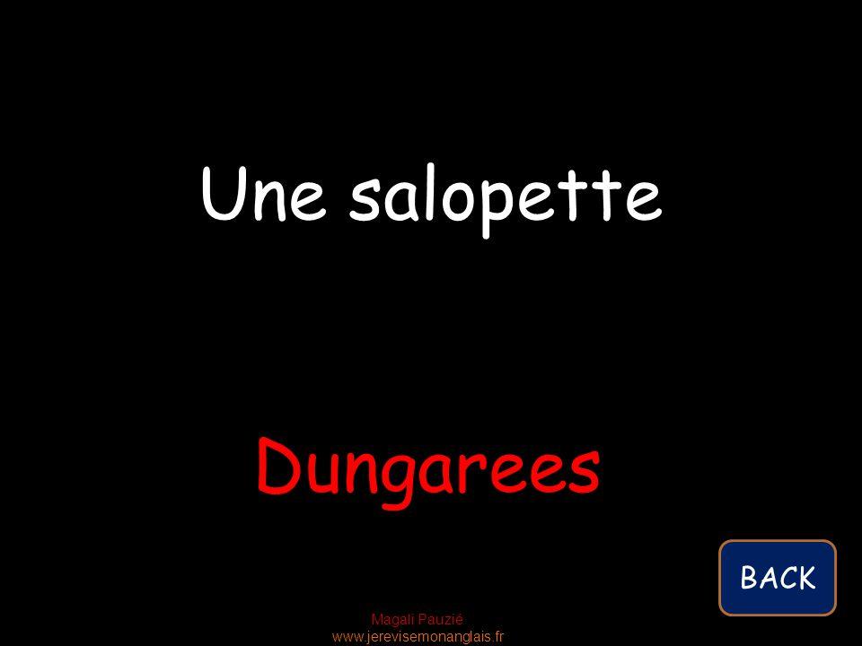 Magali Pauzié www.jerevisemonanglais.fr Dungarees Une salopette BACK