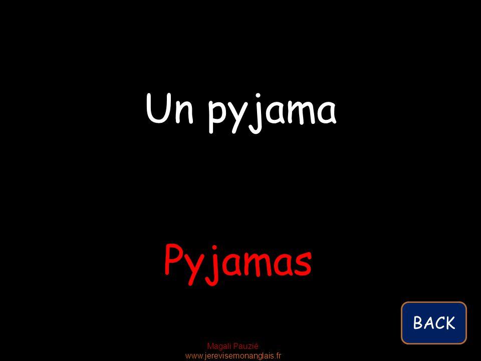 Magali Pauzié www.jerevisemonanglais.fr Pyjamas Un pyjama BACK