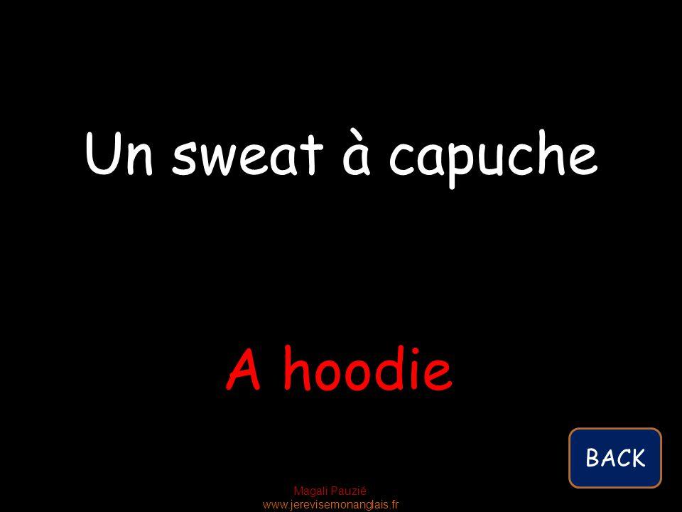 Magali Pauzié www.jerevisemonanglais.fr A hoodie Un sweat à capuche BACK