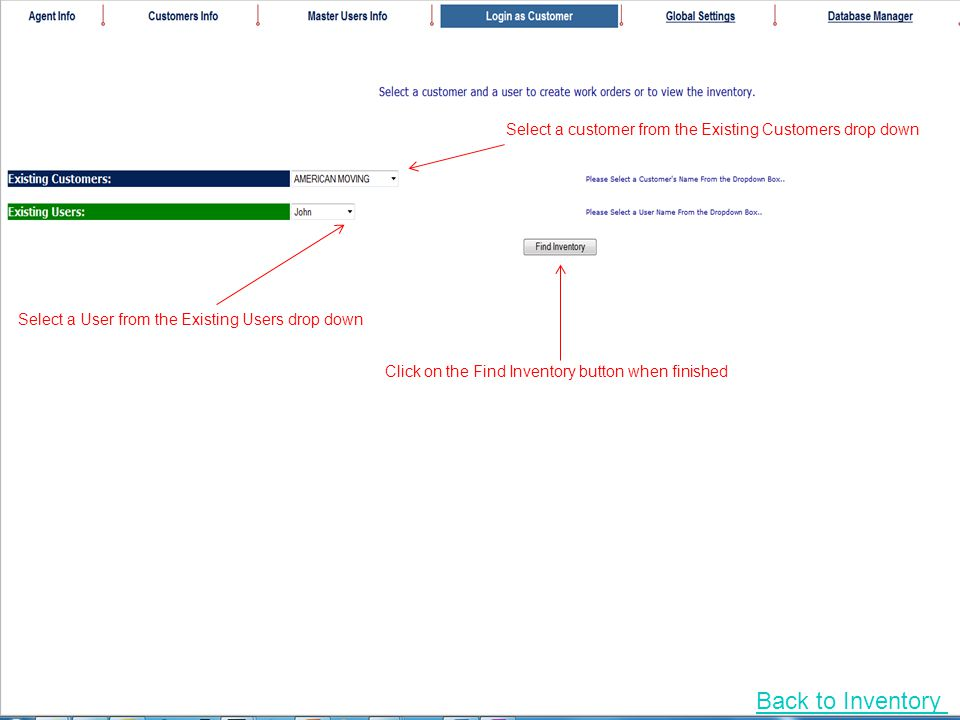 Select a customer from the Existing Customers drop down Select a User from the Existing Users drop down Click on the Find Inventory button when finish