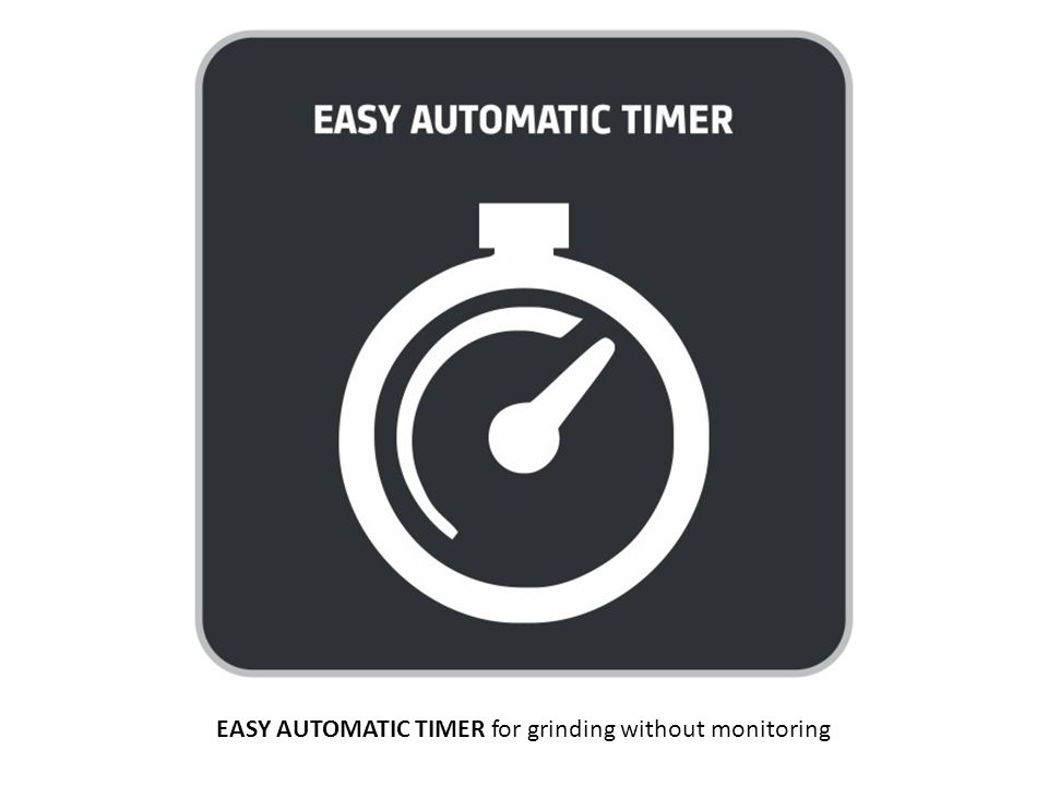 EASY AUTOMATIC TIMER for grinding without monitoring