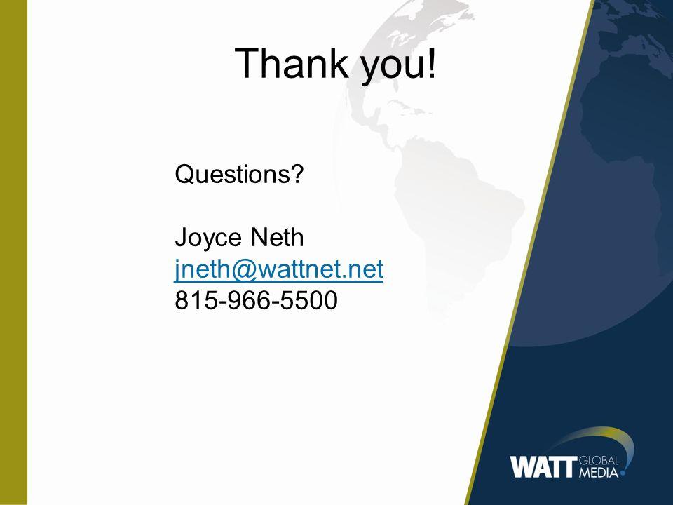 Thank you! Questions? Joyce Neth jneth@wattnet.net 815-966-5500