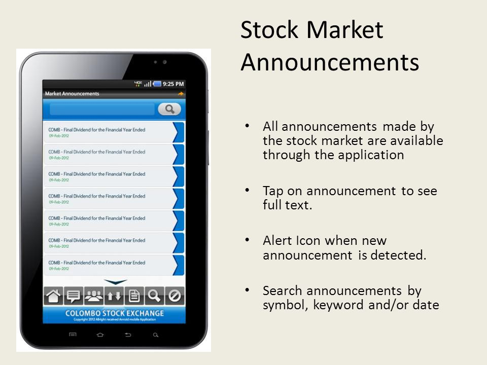Stock Market Announcements All announcements made by the stock market are available through the application Tap on announcement to see full text.