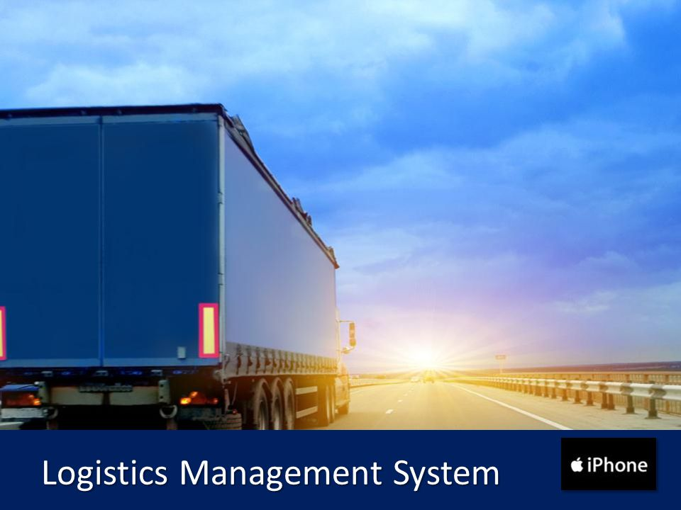 Logistics Management System Logistics Management System
