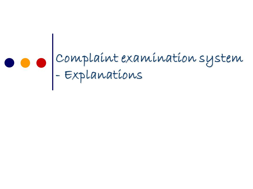 Complaint examination system - Explanations