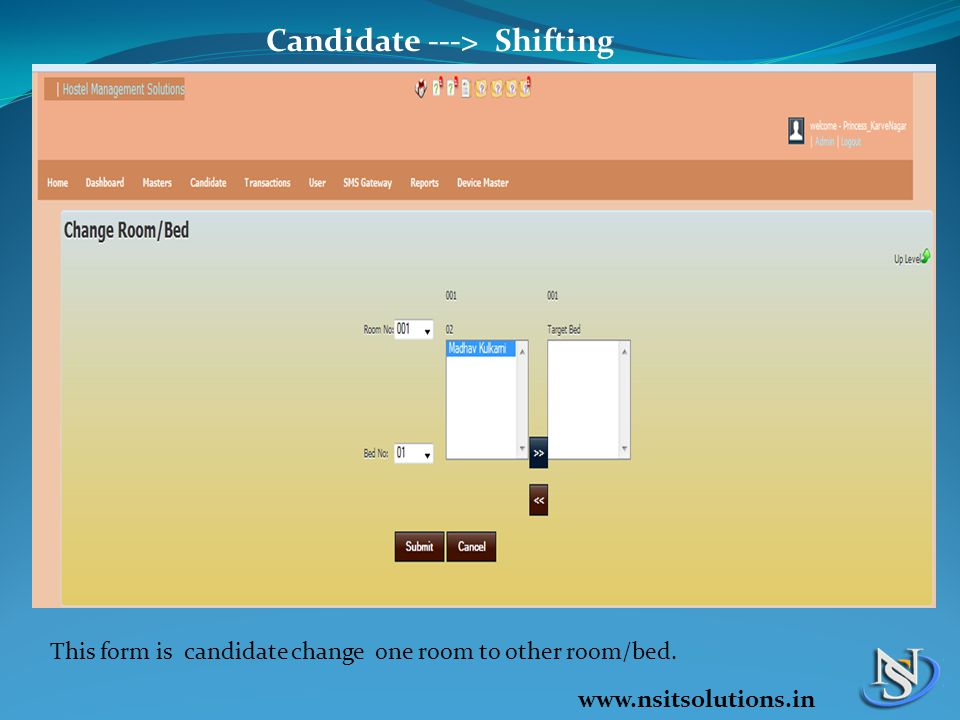 Candidate ---> Shifting This form is candidate change one room to other room/bed.