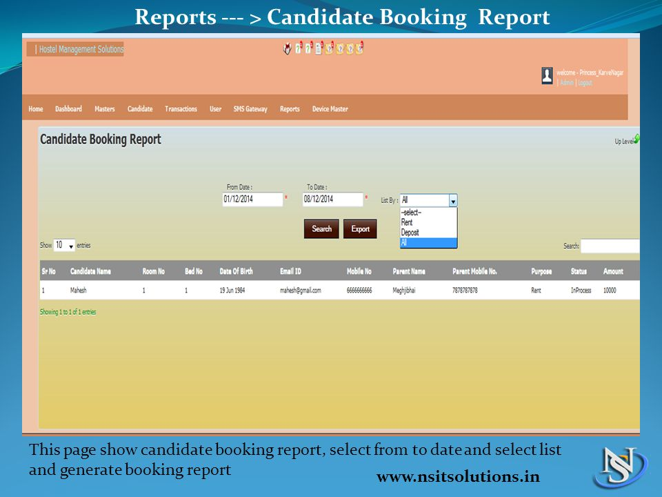 Reports --- > Candidate Booking Report This page show candidate booking report, select from to date and select list and generate booking report www.nsitsolutions.in