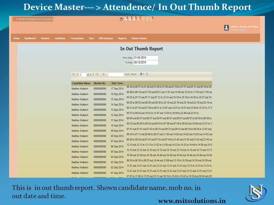 Device Master--- > Attendence/ In Out Thumb Report This is in out thumb report.