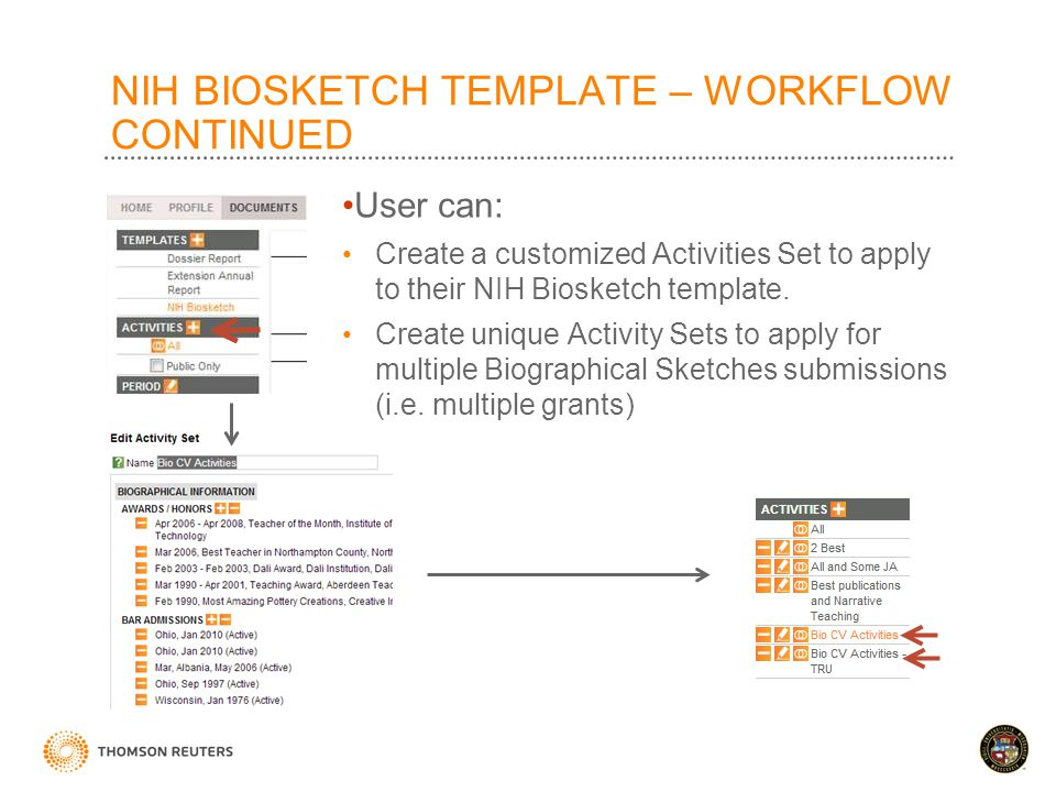 NIH BIOSKETCH TEMPLATE – WORKFLOW CONTINUED User can: Create a customized Activities Set to apply to their NIH Biosketch template.
