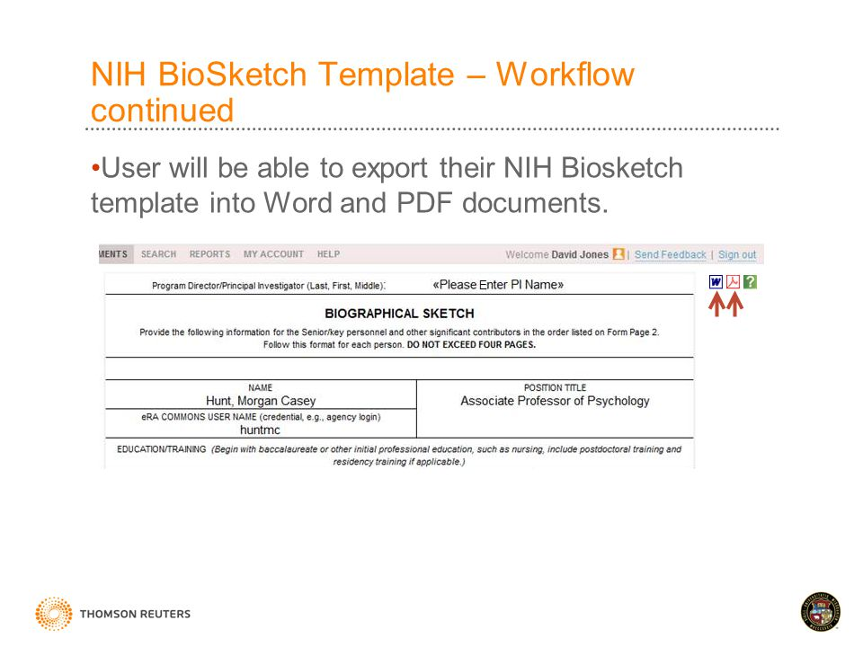 NIH BioSketch Template – Workflow continued User will be able to export their NIH Biosketch template into Word and PDF documents.