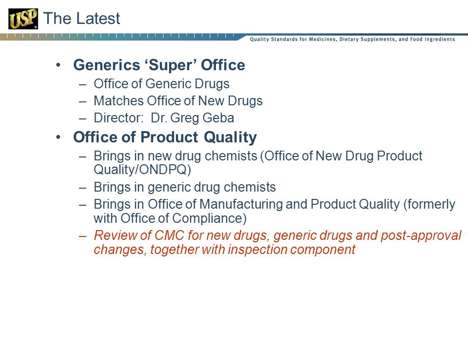 The Latest Generics 'Super' Office –Office of Generic Drugs –Matches Office of New Drugs –Director: Dr.