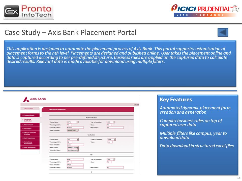 16 Case Study – Axis Bank Placement Portal This application is designed to automate the placement process of Axis Bank.