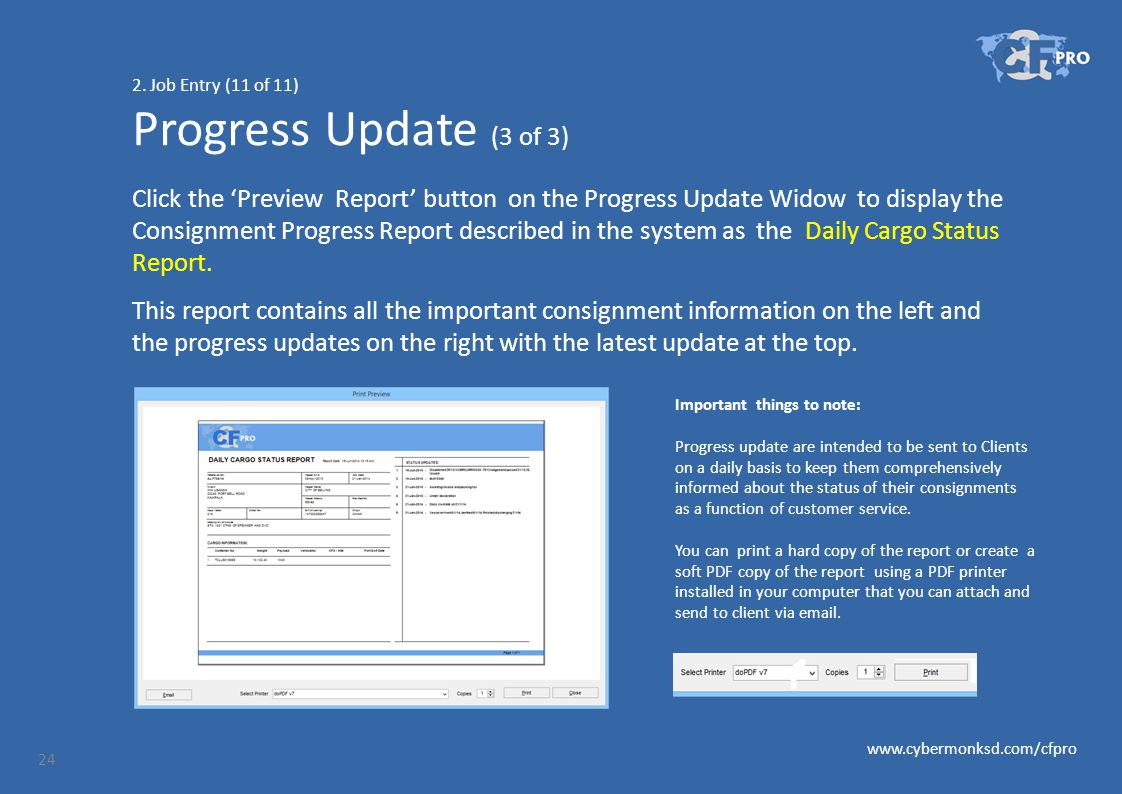 2. Job Entry (11 of 11) Progress Update (3 of 3) Click the 'Preview Report' button on the Progress Update Widow to display the Consignment Progress Re