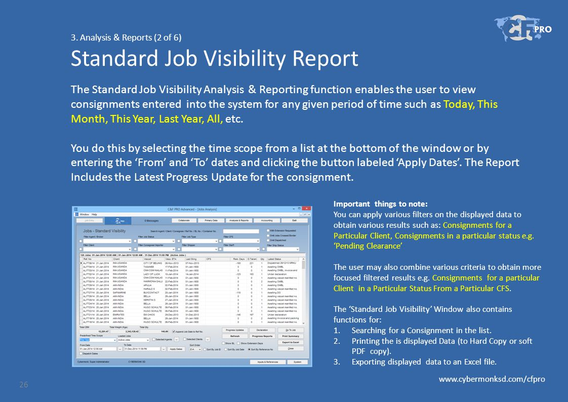 3. Analysis & Reports (2 of 6) Standard Job Visibility Report The Standard Job Visibility Analysis & Reporting function enables the user to view consi