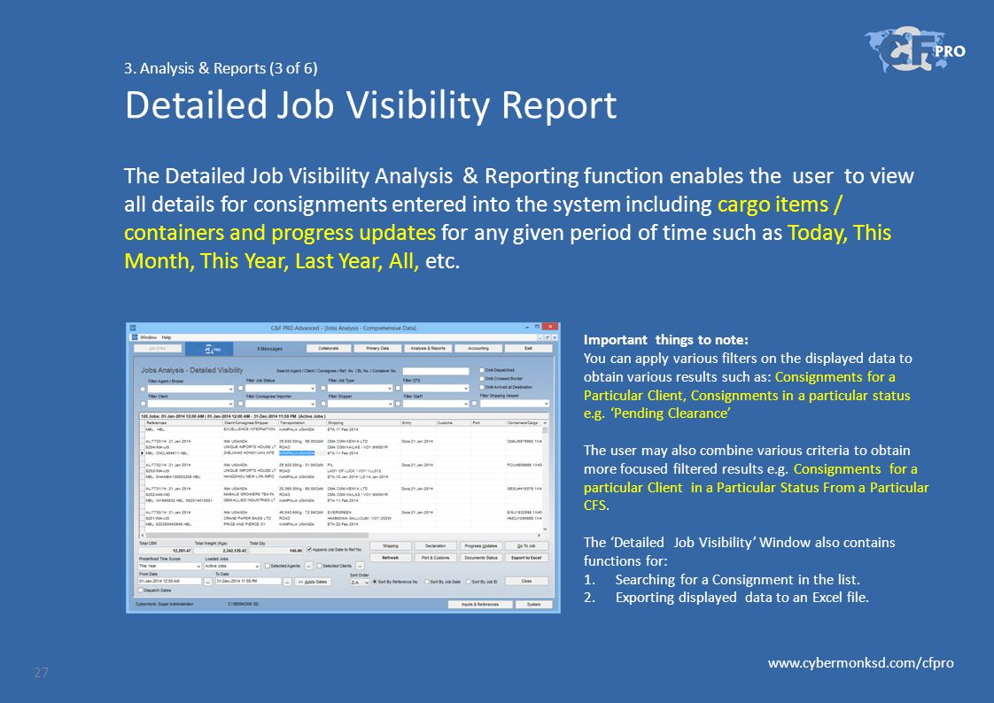 3. Analysis & Reports (3 of 6) Detailed Job Visibility Report The Detailed Job Visibility Analysis & Reporting function enables the user to view all d