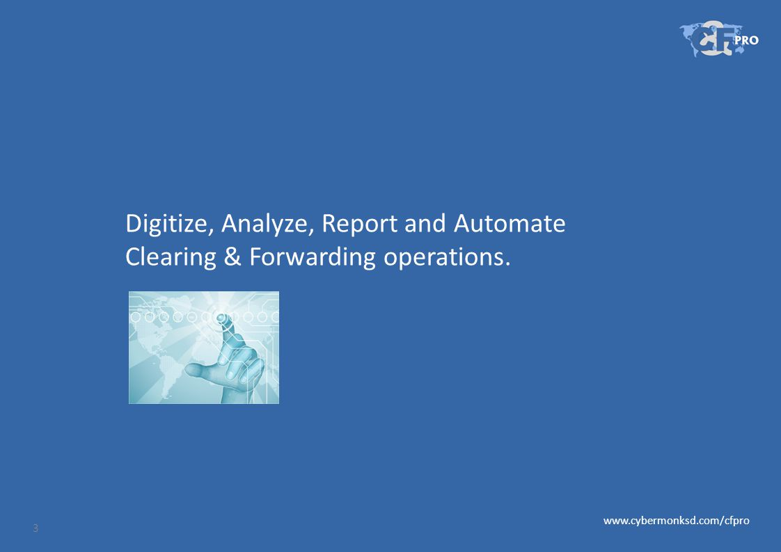 Digitize, Analyze, Report and Automate Clearing & Forwarding operations.
