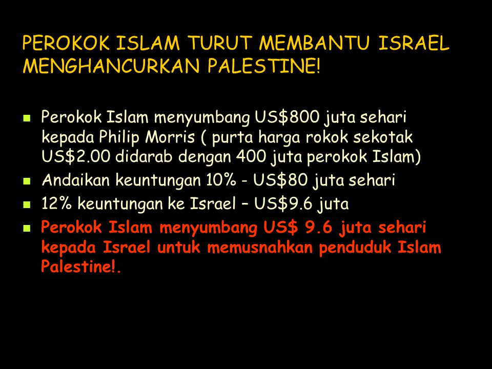PEROKOK ISLAM TURUT MEMBANTU ISRAEL MENGHANCURKAN PALESTINE! Perokok Islam menyumbang US$800 juta sehari kepada Philip Morris ( purta harga rokok seko