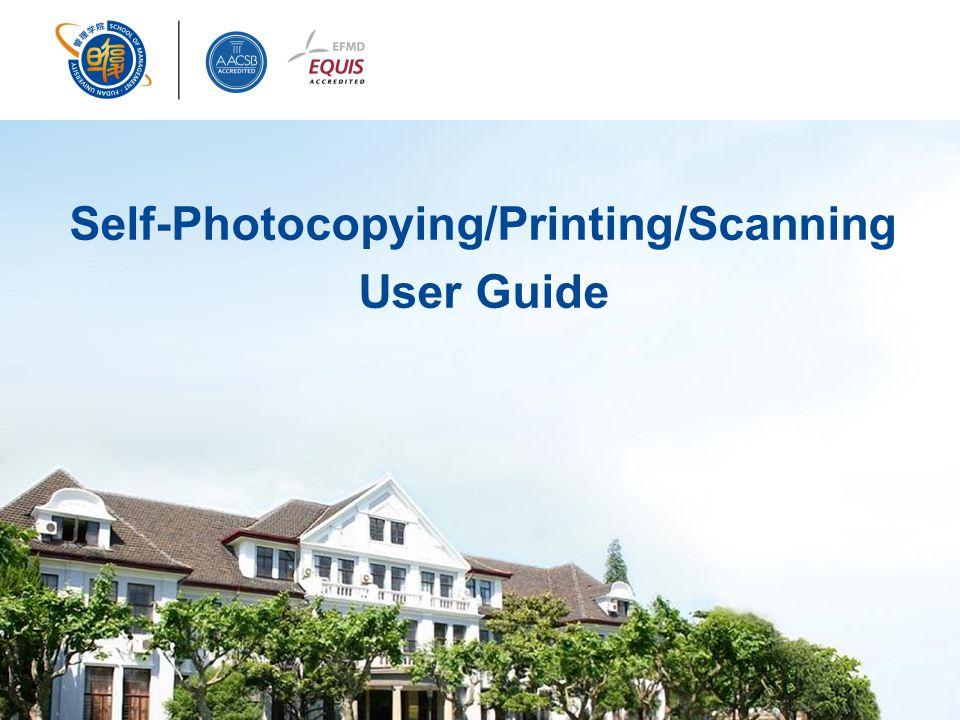 Self-Photocopying/Printing/Scanning User Guide