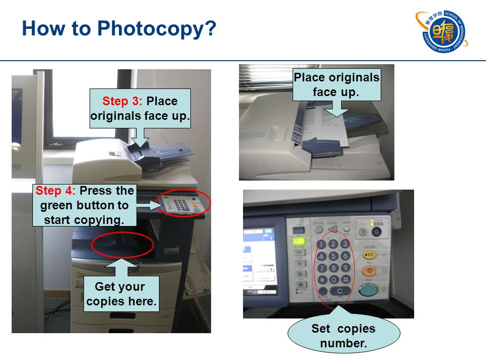 Step 3: Place originals face up.Step 4: Press the green button to start copying.