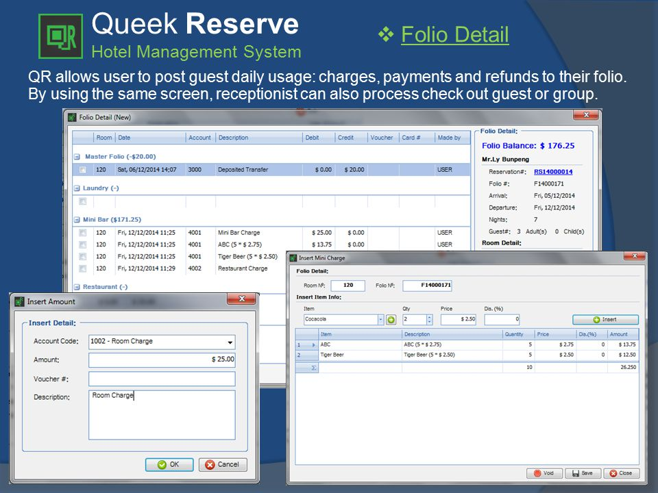 Queek Reserve Hotel Management System  Folio Detail QR allows user to post guest daily usage: charges, payments and refunds to their folio.