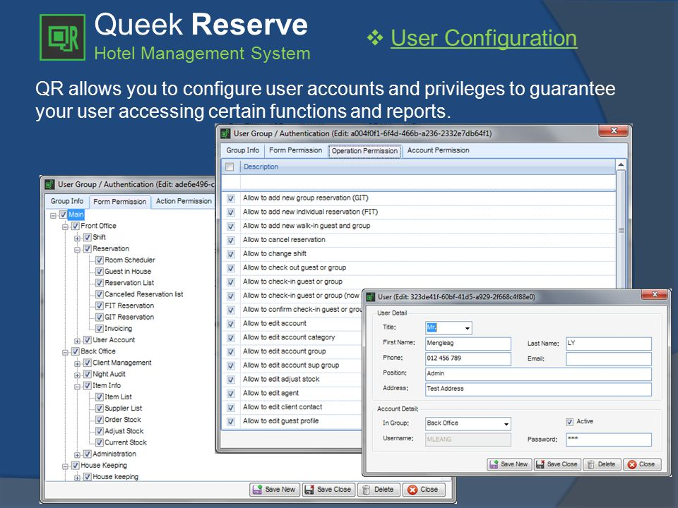 Queek Reserve Hotel Management System  User Configuration QR allows you to configure user accounts and privileges to guarantee your user accessing certain functions and reports.