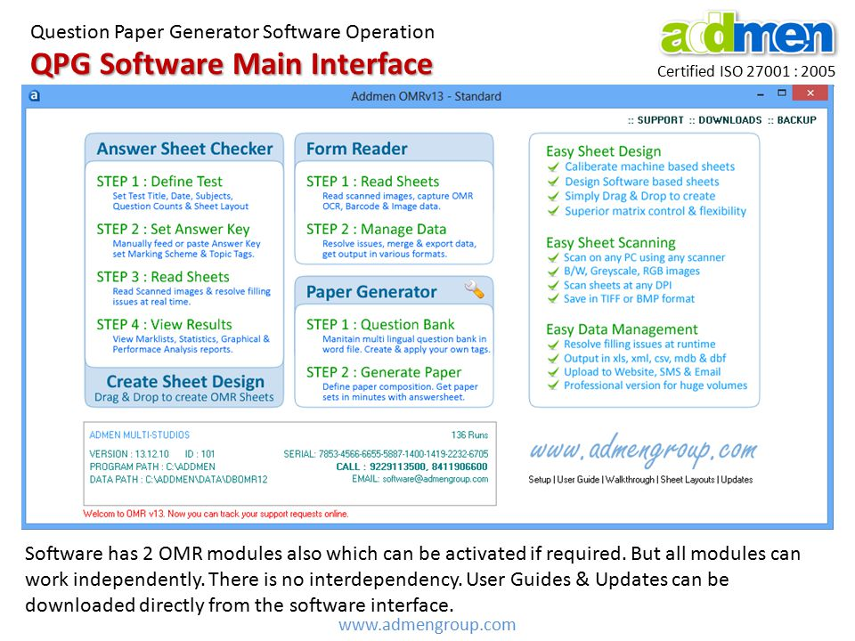 QPG Software Main Interface Certified ISO 27001 : 2005 Question Paper Generator Software Operation www.admengroup.com Software has 2 OMR modules also which can be activated if required.