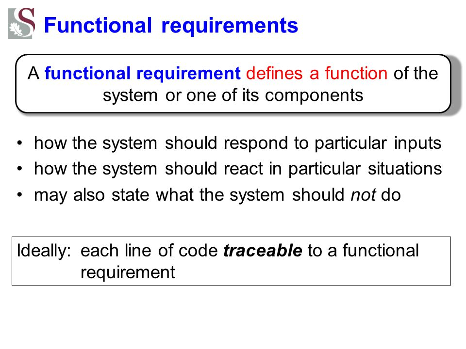 Non-functional requirements often the -ilities typically cross-cutting or emergent properties: –affect whole system: where do you implement usability or reliability.