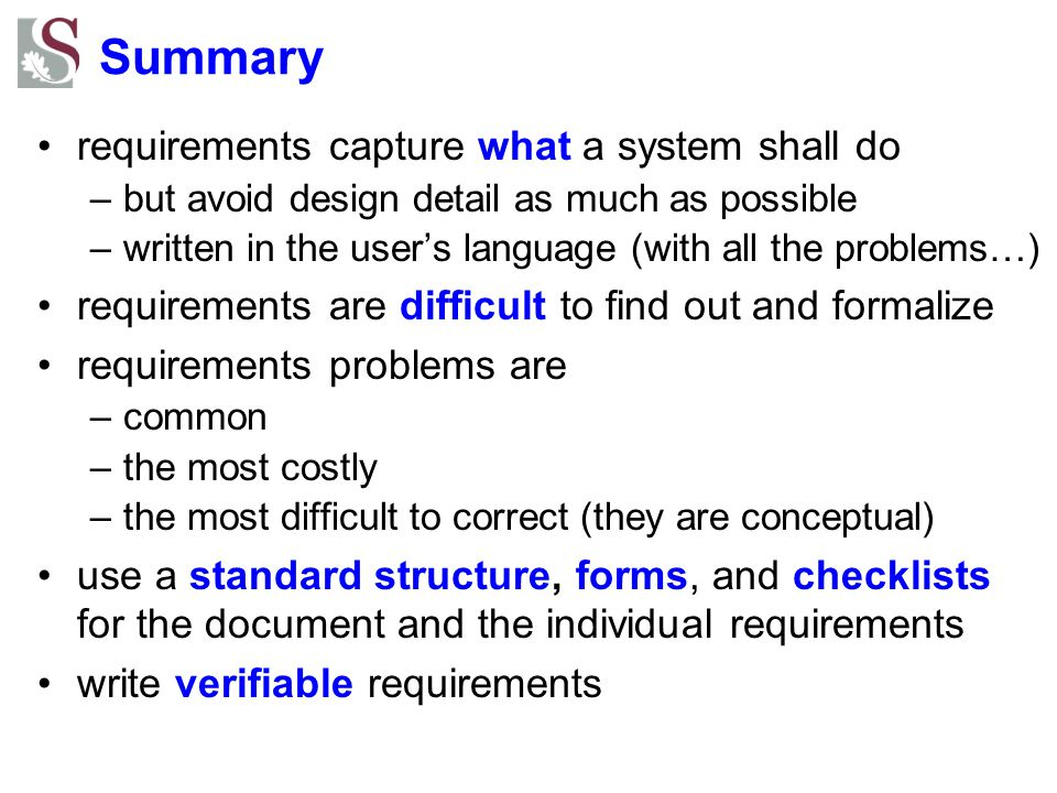Summary Poor requirements are the source of all evil!