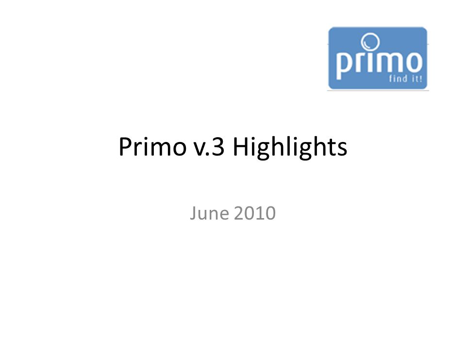 Primo v.3 Highlights June 2010