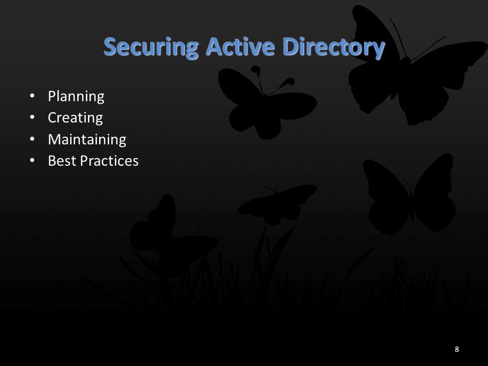 Maintaining Secure AD Operations Monitoring the AD Infrastructure – Monitoring Forest-level Changes Detect changes in the Active Directory schema.