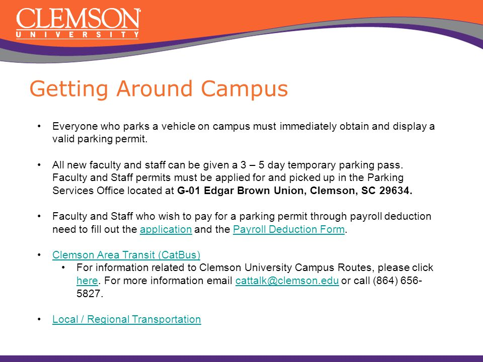 Getting Around Campus Everyone who parks a vehicle on campus must immediately obtain and display a valid parking permit. All new faculty and staff can