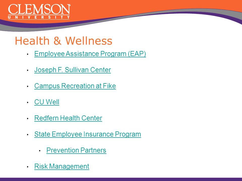 Employee Assistance Program (EAP) Joseph F. Sullivan Center Campus Recreation at Fike CU Well Redfern Health Center State Employee Insurance Program P