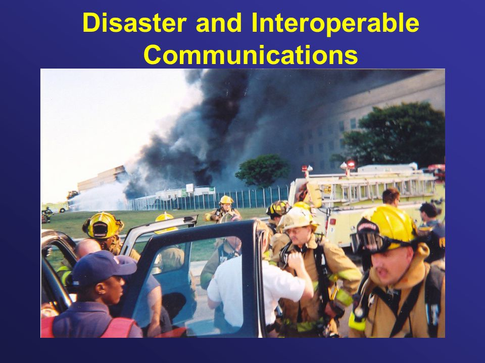 Disaster and Interoperable Communications