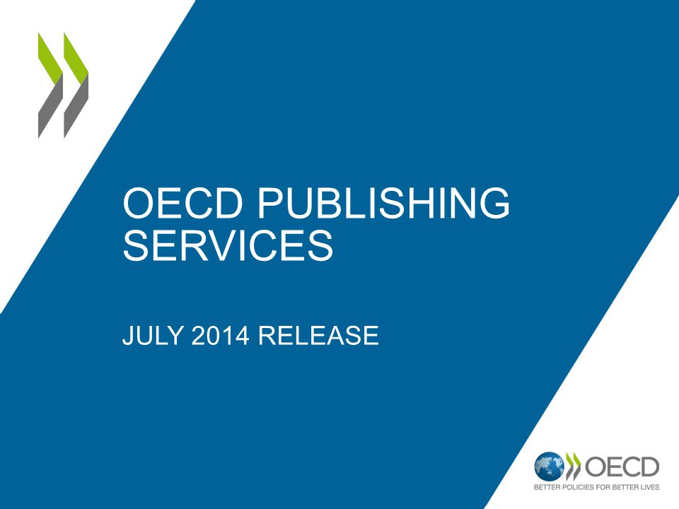 OECD PUBLISHING SERVICES JULY 2014 RELEASE