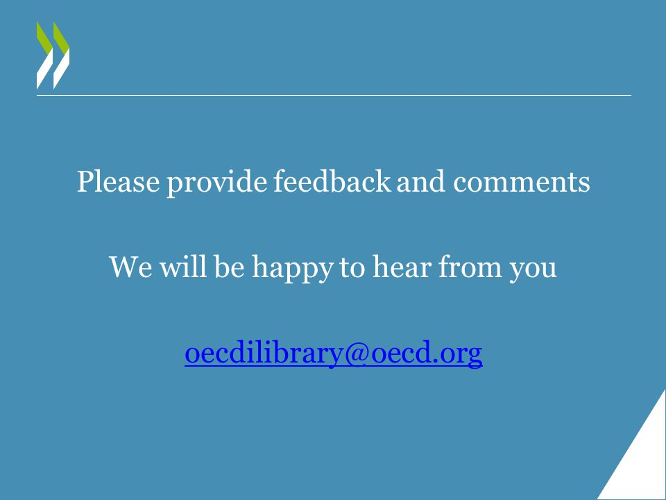 Please provide feedback and comments We will be happy to hear from you oecdilibrary@oecd.org