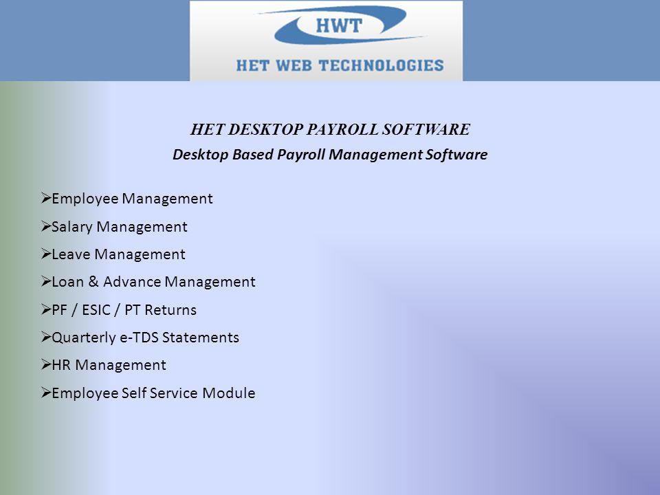 Desktop Based Payroll Management Software  Employee Management  Salary Management  Leave Management  Loan & Advance Management  PF / ESIC / PT Re