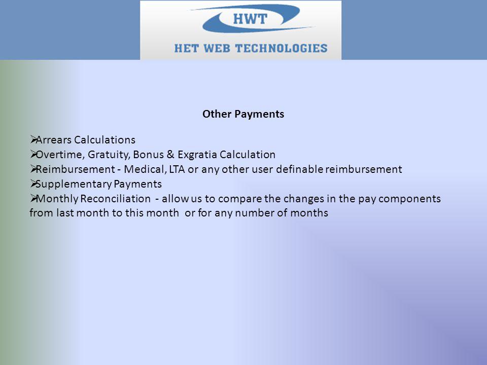 Other Payments  Arrears Calculations  Overtime, Gratuity, Bonus & Exgratia Calculation  Reimbursement - Medical, LTA or any other user definable re