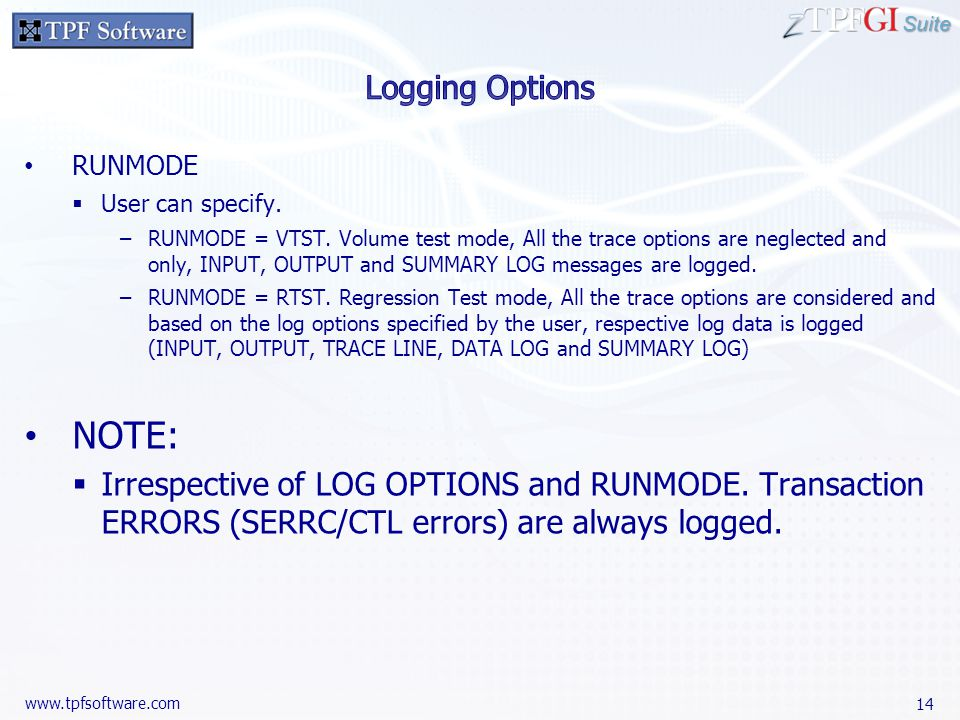 Suite www.tpfsoftware.com RUNMODE  User can specify.