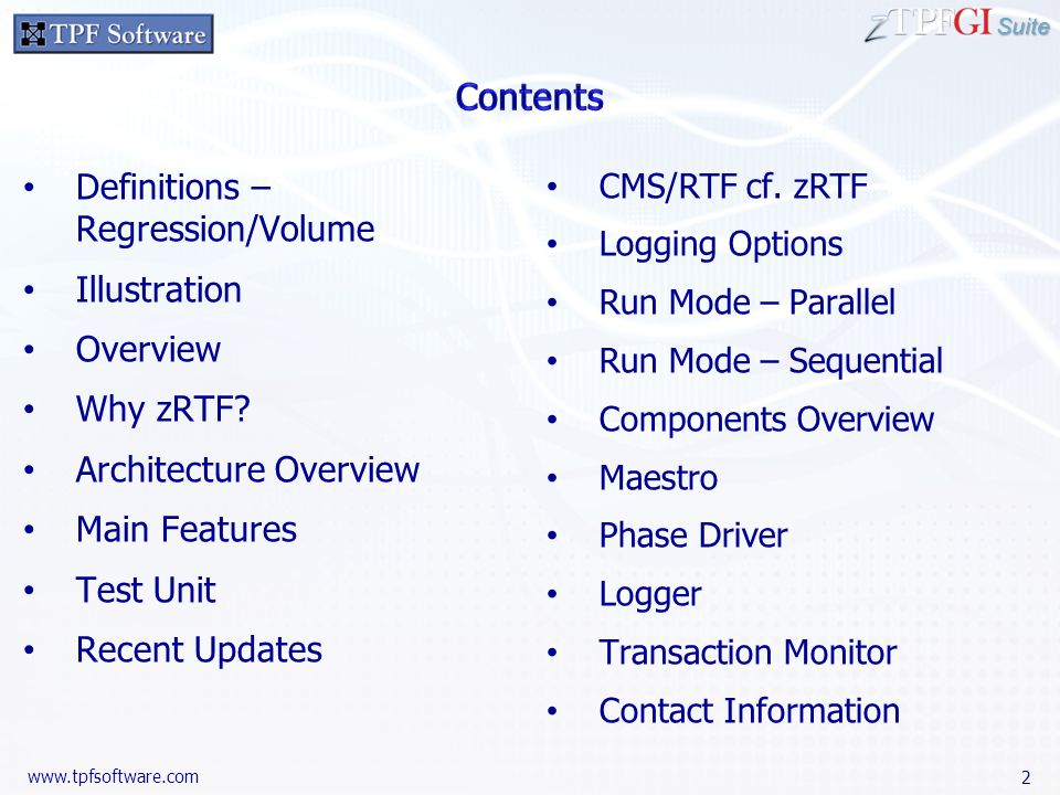 Suite Definitions – Regression/Volume Illustration Overview Why zRTF.