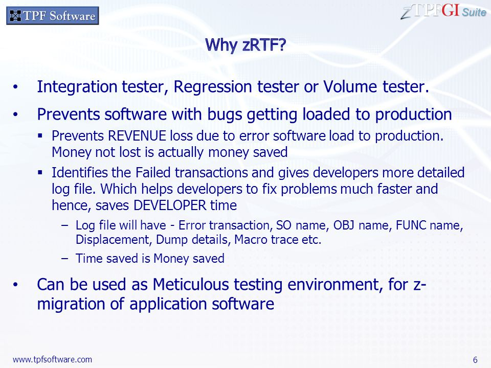 Suite www.tpfsoftware.com Integration tester, Regression tester or Volume tester.