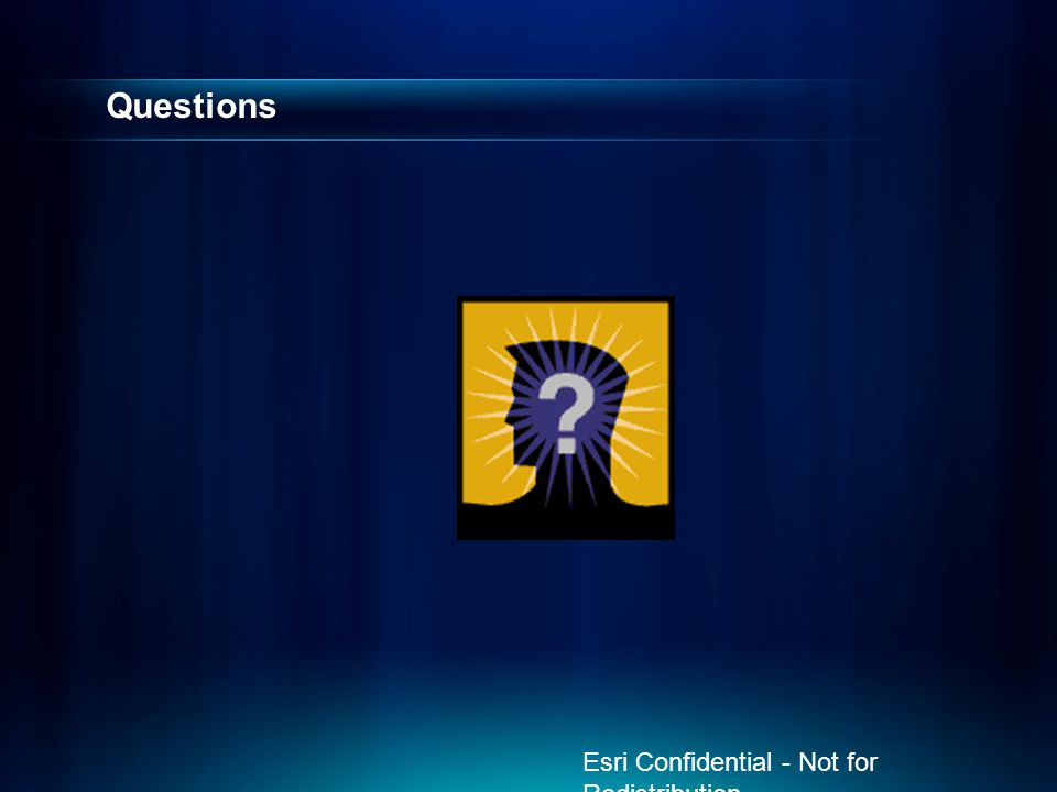 Questions Esri Confidential - Not for Redistribution
