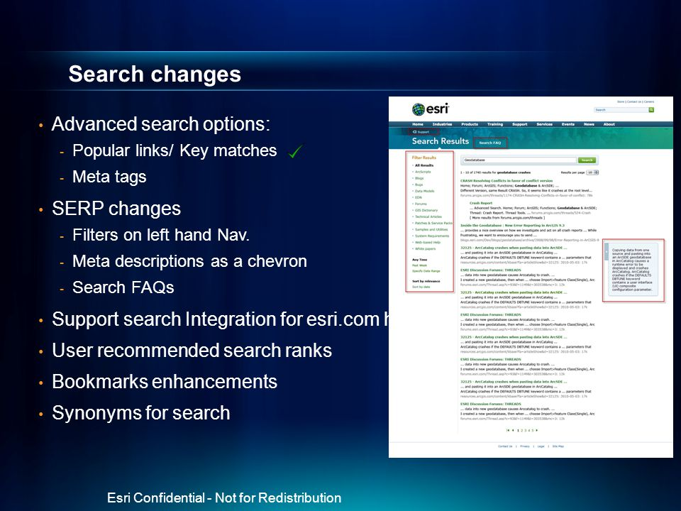 Search changes Advanced search options: - Popular links/ Key matches - Meta tags SERP changes - Filters on left hand Nav. - Meta descriptions as a che