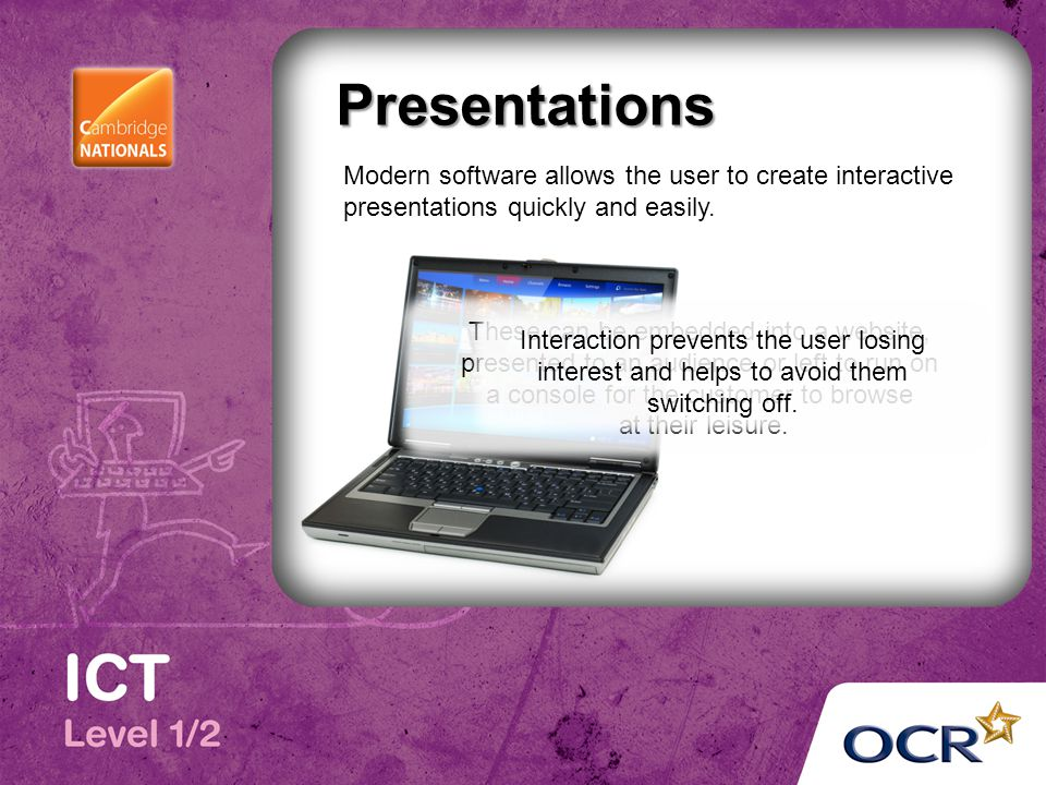 Modern software allows the user to create interactive presentations quickly and easily.