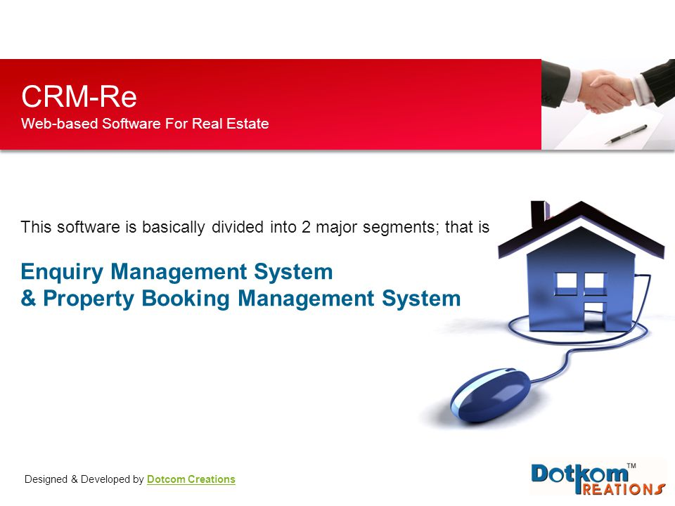 CRM-Re Web-based Software For Real Estate Designed & Developed by Dotcom CreationsDotcom Creations This software is basically divided into 2 major seg